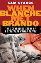 When Blanche Met Brando ebook by Sam Staggs
