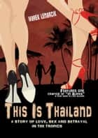 This is Thailand - A story of love, sex, and betrayal in the tropics ebook by Marek Lenarcik