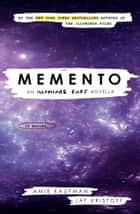 Memento - An Illuminae Files novella ebook by Amie Kaufman, Jay Kristoff