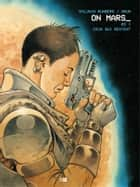 On Mars - Tome 3 - Ceux qui restent ebook by Grun, Sylvain Runberg
