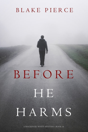 Before He Harms (A Mackenzie White Mystery—Book 14) ebook by Blake Pierce