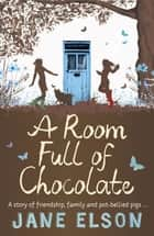A Room Full of Chocolate ebook by Jane Elson