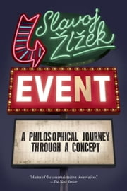 Event - A Philosophical Journey Through A Concept ebook by Slavoj Zizek