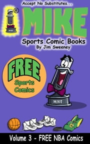 MIKE's FREE Sports Comic Book on NBA - Volume 3 ebook by MIKE - aka Mike Raffone