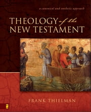 Theology of the New Testament ebook by Frank S. Thielman