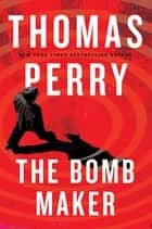The Bomb Maker ebook by Thomas Perry