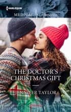 The Doctor's Christmas Gift ebook by Jennifer Taylor