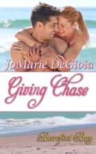 Giving Chase - Barefoot Bay: Cypress Corners, #8 ebook by JoMarie DeGioia