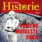 Krigens mørkeste sider audiobook by All Verdens Historie