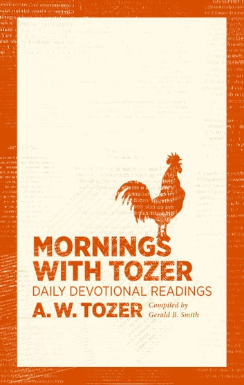 Mornings with Tozer - Daily Devotional Readings ebook by A. W. Tozer