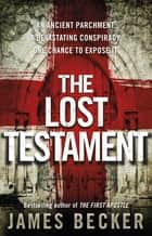The Lost Testament eBook by James Becker