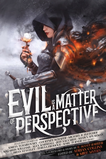 Evil Is a Matter of Perspective ebook by Adrian Tchaikovsky,Courtney Schafer,Mazarkis Williams,Alex Marshall,Jeff Salyards,Shawn Speakman,Brian Staveley,Teresa Frohock,Marc Turner,Michael Fletcher,R. Bakker