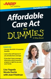 Affordable Care Act For Dummies ebook by Lisa Yagoda,Nicole Duritz,Joan Friedman