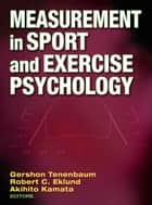 Measurement in Sport and Exercise Psychology ebook by Tenenbaum,Gershon