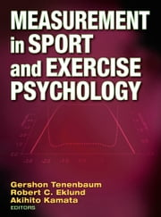 Measurement in Sport and Exercise Psychology ebook by Gershon Tenenbaum,Robert Eklund,Akihito Kamata