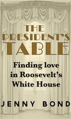 The President's Table ebook by Jenny Bond