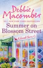 Summer on Blossom Street (A Blossom Street Novel, Book 6) ekitaplar by Debbie Macomber