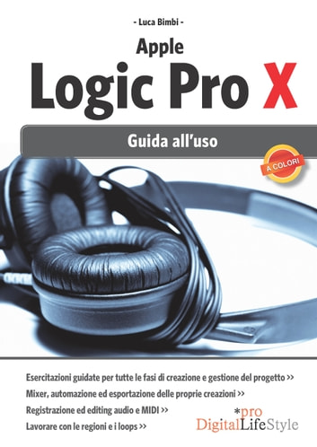 Apple Logic Pro X - Guida all'uso eBook by Luca Bimbi