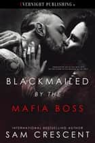 Blackmailed by the Mafia Boss ebook by