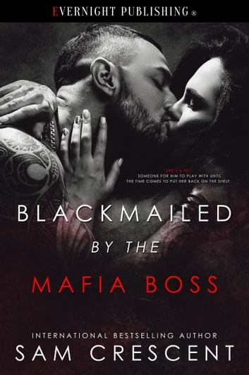 Blackmailed by the Mafia Boss ebook by Sam Crescent