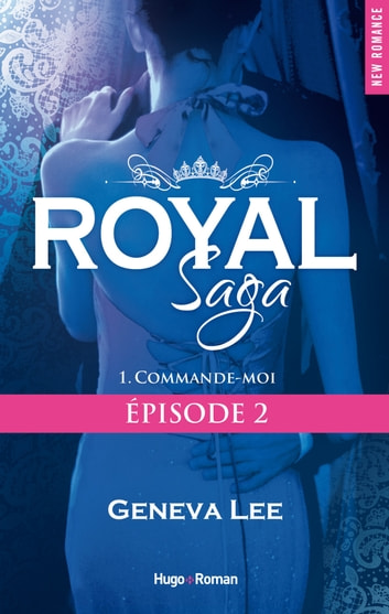 Royal Saga Episode 2 Commande-moi ebook by Geneva Lee