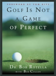 Golf is Not a Game of Perfect ebook by Dr. Bob Rotella