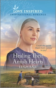Healing Their Amish Hearts ebook by Leigh Bale