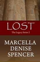 Lost - Book 2 ebook by Marcella Denise Spencer