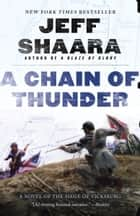 A Chain of Thunder - A Novel of the Siege of Vicksburg eBook by Jeff Shaara