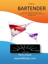 $60K Jobs: The Bartender ebook by Perry Hurtt