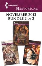 Harlequin Historical November 2013 - Bundle 2 of 2 - Rebel with a Heart\The Highlander's Dangerous Temptation\The Major's Guarded Heart ebook by Carol Arens, Terri Brisbin, Isabelle Goddard
