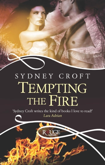 Tempting the Fire: A Rouge Paranormal Romance ebook by Sydney Croft