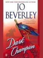 Dark Champion ebook by Jo Beverley