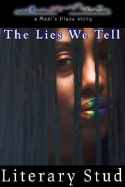 The Lies We Tell: A Maxi's Place Story ebook by Literary Stud