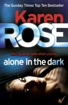 Alone in the Dark (The Cincinnati Series Book 2) ebook by Karen Rose