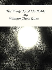 The Tragedy of Ida Noble ebook by William Clark Russell