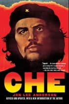 Che Guevara ebook by Jon Lee Anderson