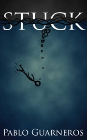 Stuck ebook by Pablo Guarneros,Andrea Chávez,Francisco Ibañez