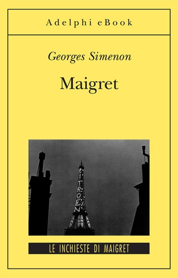 Maigret - Le inchieste di Maigret (20 di 75) eBook by Georges Simenon