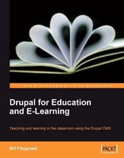 Drupal for Education and E-Learning ebook by Bill Fitzgerald