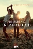 Nemmeno in paradiso eBook by Chelsey Philpot