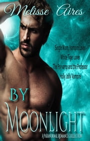 By Moonlight - Encanto Bay--Where Magic Happens ebook by Melisse Aires