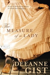 Measure of a Lady, The - A Novel ebook by Deeanne Gist