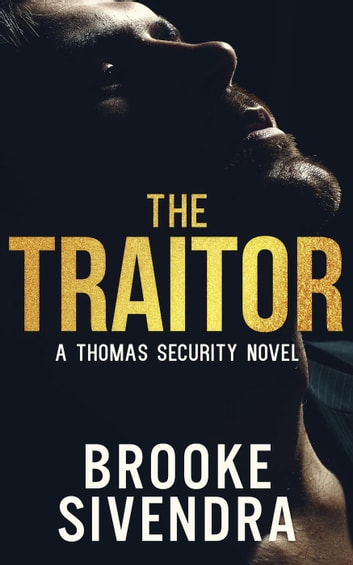 The Traitor - The Thomas Security Series, #2 ebook by Brooke Sivendra