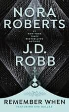Remember When ekitaplar by Nora Roberts, J. D. Robb