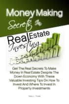 Money Making Secrets In Real Estate Investing ebook by Macy L. Thaler