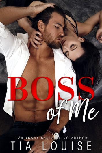 Boss of Me ebook by Tia Louise