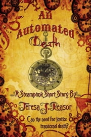 An Automated Death (STEAMPUNK) ebook door Teresa J. Reasor