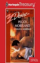 A Willful Marriage ebook by Peggy Moreland