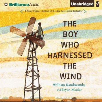 Boy Who Harnessed the Wind, The - Young Readers Edition audiobook by William Kamkwamba,Bryan Mealer